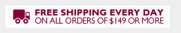 Free Shipping Every Day On All Orders of $149 Or More