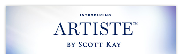 Introducing Artiste™ by Scott Kay